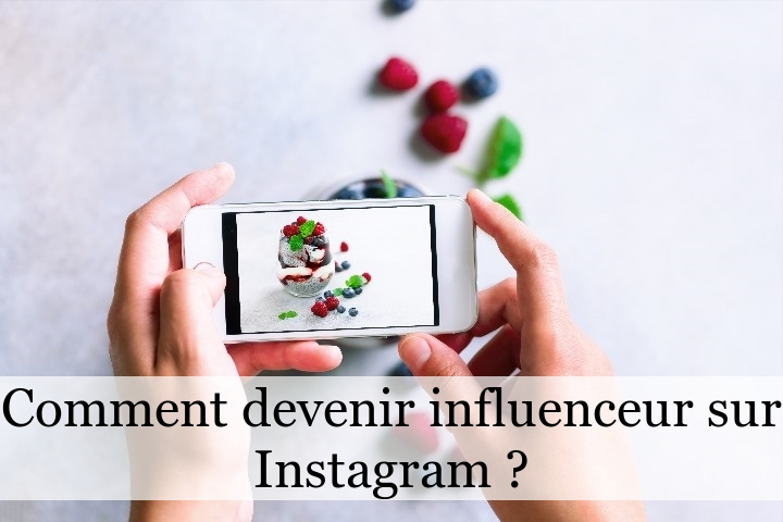 Comment devenir influenceur sur Instagram ?
